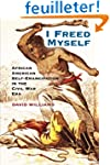 I Freed Myself: African American Self...
