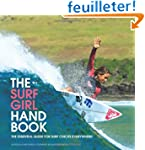 The Surf Girl Handbook: The Essential...