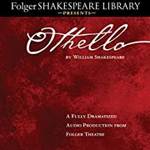 Othello: Fully Dramatized Audio Edition Performance Auteur(s) : William Shakespeare Narrateur(s) :  full cast