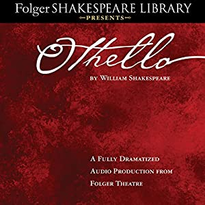 Othello: Fully Dramatized Audio Edition Performance