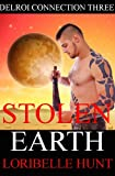 Stolen Earth (Delroi Connection Book 3)