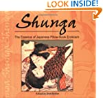 Shunga: The Essence of Japanese Pillo...