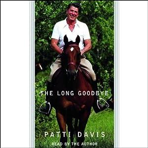 The Long Goodbye | [Patti Davis]