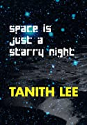 Space Is Just a Starry Night by Tanith Lee cover image