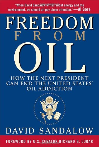 Freedom From Oil: How the Next President Can End the...
