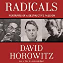 Radicals: Portraits of a Destructive Passion (       UNABRIDGED) by David Horowitz Narrated by John McLain