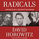 Radicals: Portraits of a Destructive Passion | David Horowitz