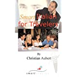 SmartItalian for Travelers - Phrase Book for your Trip to Italy (With Audio files by Download)by Christian Aubert