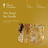 The Dead Sea Scrolls  by The Great Courses Narrated by Professor Gary A. Rendsburg