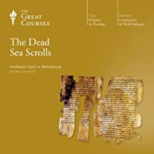 The Dead Sea Scrolls Lecture by  The Great Courses Narrated by Professor Gary A. Rendsburg