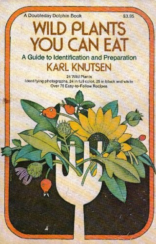 Wild plants you can eat: A guide to identification and preparation (Plants You Can Eat In The Wild compare prices)