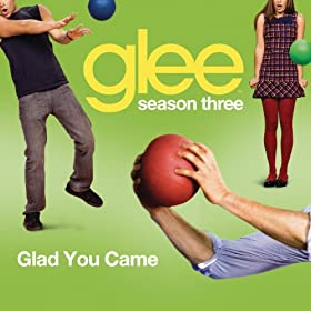 Glad You Came (Glee Cast Version)