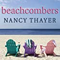 Beachcombers: A Novel Audiobook by Nancy Thayer Narrated by Karen White