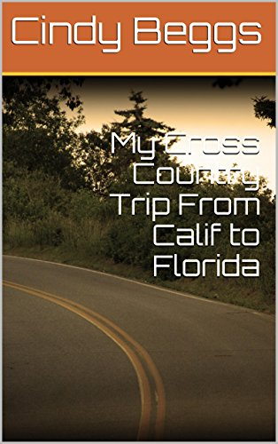 my-cross-country-trip-from-calif-to-florida-english-edition