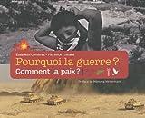"""Afficher """"Pourquoi la guerre ? Comment la paix ?"""""""