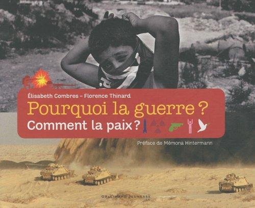 Pourquoi la guerre ? Comment la paix ?