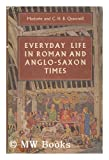 Everyday Life in Roman and Anglo-Saxon Times