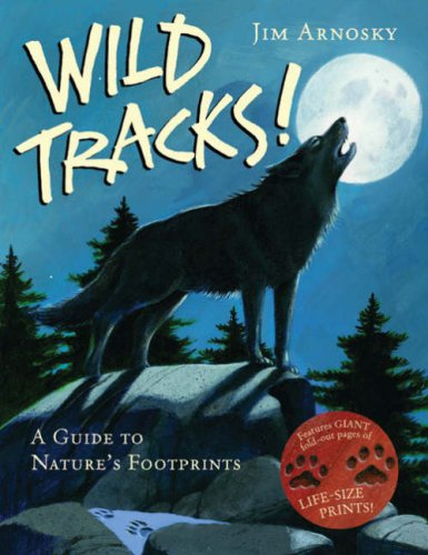 Wild Tracks!: A Guide to Nature's Footprints