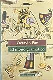 El Mono Gramatico (8481091596) by Paz, Octavio