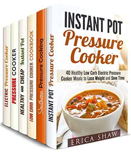 Your Pressure Cooker Box Set (6 in 1): Over 200 Instant Pot Pressure Cooker Recipes Made Healthy, Cheap and Yummy by Erica Shaw, Marissa Watson, Jessica Meyers, Emma Melton, Ingrid Watson