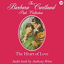 The Heart of Love (       UNABRIDGED) by Barbara Cartland Narrated by Anthony Wren