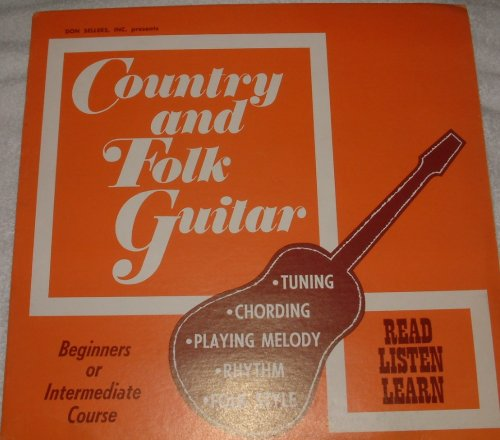 Country and Folk Guitar. Beginners or Intermediate Course by Nat Winston Jr and Sherry Ann Knowles