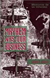 img - for Mayhem Was Our Business: Memorias De UN Veterano book / textbook / text book