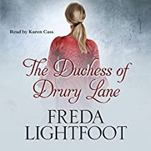 The Duchess of Drury Lane Audiobook by Freda Lightfoot Narrated by Karen Cass