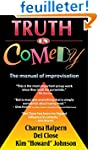 Truth in Comedy: The Manual of Improv...
