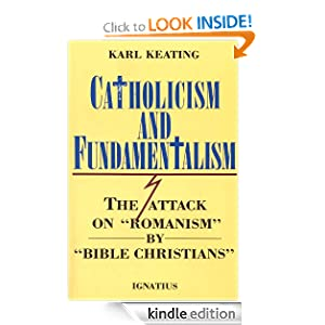 Catholicism And Fundamentalism Karl Keating