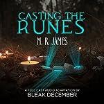 Casting the Runes: A Full-Cast Audio Drama   M. R. James, Bleak December
