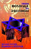 img - for From Bondage to Freedom: A Survey of Jewish History from the Babylonian Captivity to the Coming of the Messiah book / textbook / text book