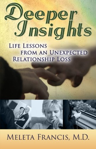 Deeper Insights: Life Lessons from an Unexpected Relationship Loss
