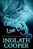 img - for Good Guys Love Dogs: Plus 15 Chapters of Jane Austen Girl book / textbook / text book