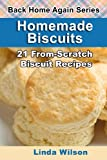 Homemade Biscuits: 21 From-Scratch Biscuit Recipes (Back Home Again Series) (148269106X) by Wilson, Linda