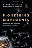 Pioneering Movements: Leadership That Multiplies Disciples and Churches