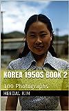 Korea 1950s Book 2: 100 Photographs