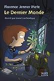 Le dernier monde: Roman pour enfants 8 ans et + (Deuzio)...