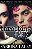 Throbbing Hearts (Hearts Series Book 1)