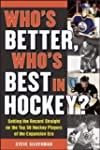 Who's Better, Who's Best in Hockey?:...