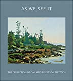 img - for As We See It: The Collection of Gail and Ernst von Metzsch book / textbook / text book