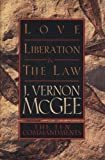 Love Liberation & the Law: The Ten Commandments (0785278281) by McGee, J. Vernon