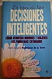 img - for El libro de las decisiones inteligentes; c mo afrontan hombres y mujeres los problemas cotidianos book / textbook / text book