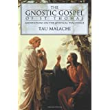 The Gnostic Gospel of St. Thomas: Meditations on the Mystical Teachingsby Tau Malachi