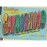 Greetings from the Gayborhood: A Look Back at the Golden Age of Gay Neighborhoods