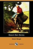 img - for Besom Ben Stories (Dodo Press) book / textbook / text book