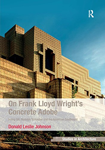 on-frank-lloyd-wrights-concrete-adobe-irving-gill-rudolph-schindler-and-the-american-southwest-ashga