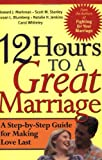 img - for 12 Hours to a Great Marriage: A Step-by-Step Guide for Making Love Last book / textbook / text book