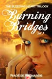 Burning Bridges (The Bleeding Heart Trilogy, Vol.1)