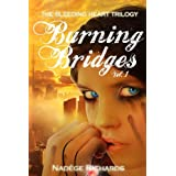 Burning Bridges (The Bleeding Heart Trilogy) ~ Nadege Richards